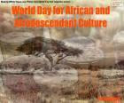Welttag für afrikanische und afrodescendantkultur